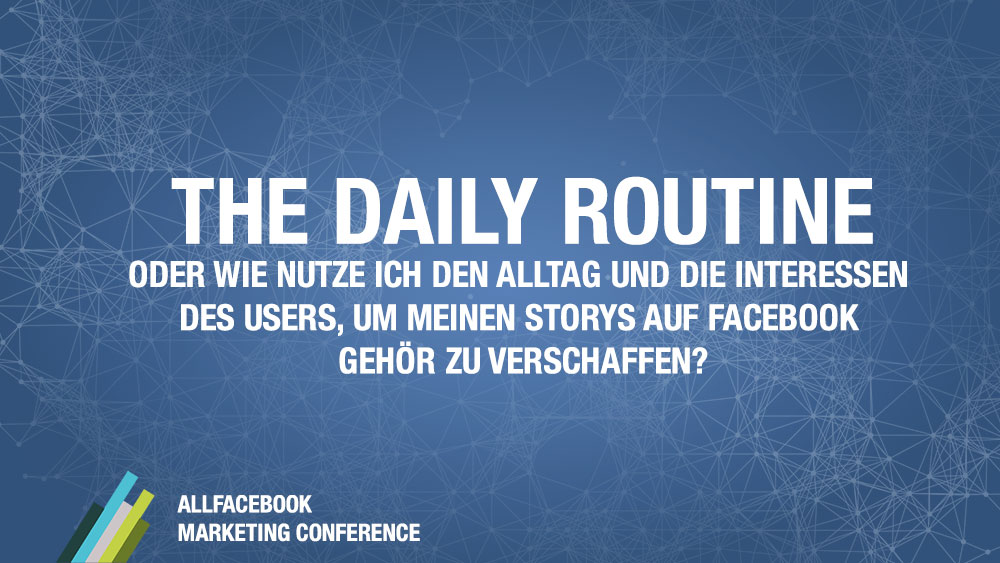 The Daily Routine @ AllFacebook Marketing Conference