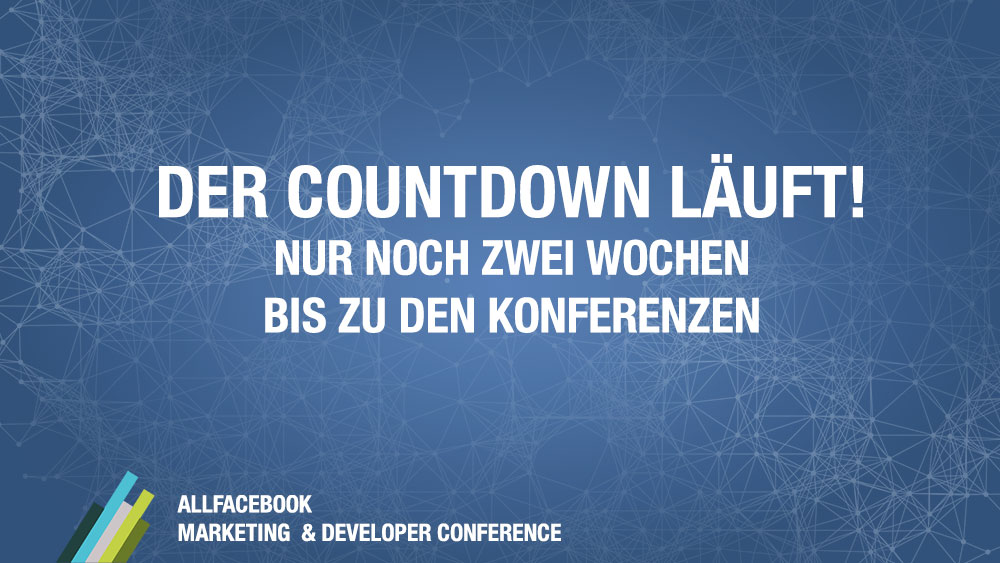 Der Countdown läuft: Noch zwei Wochen zur AllFacebook Marketing & Developer Conference