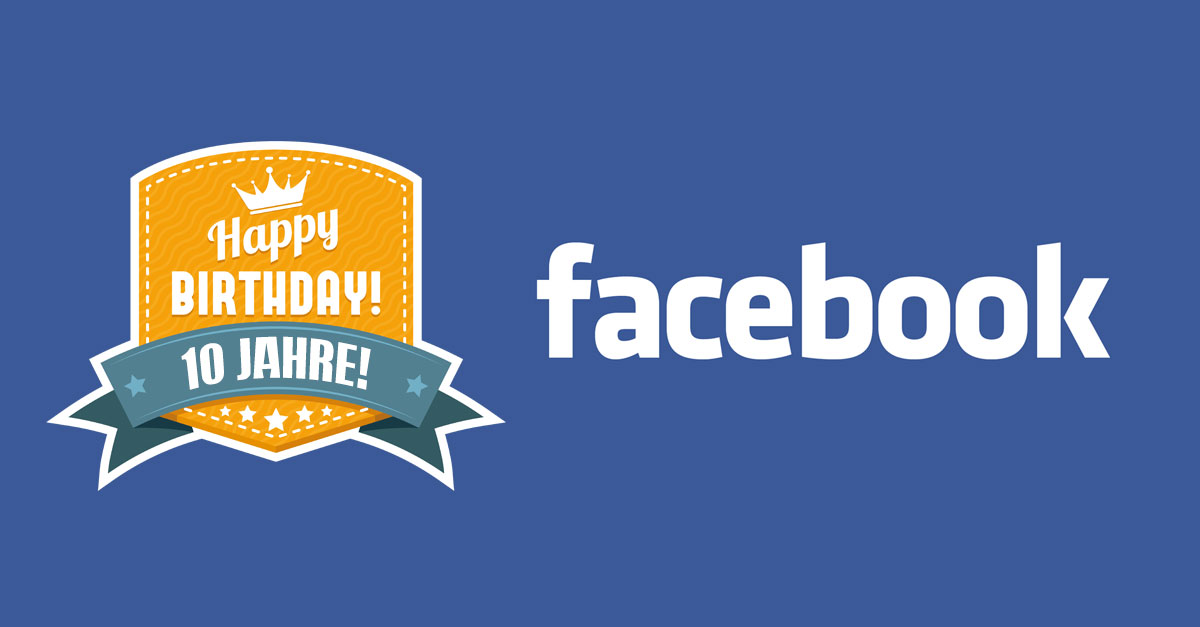 Happy Birthday! 10 Jahre Facebook!