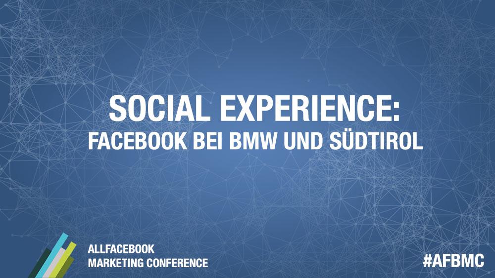Social Experience: Facebook bei BMW und Südtirol @AllFacebook Marketing Conference
