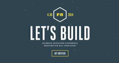 F8 2014: Die Facebook-Entwicklerkonferenz kommt nach 2,5 Jahren wieder zurück