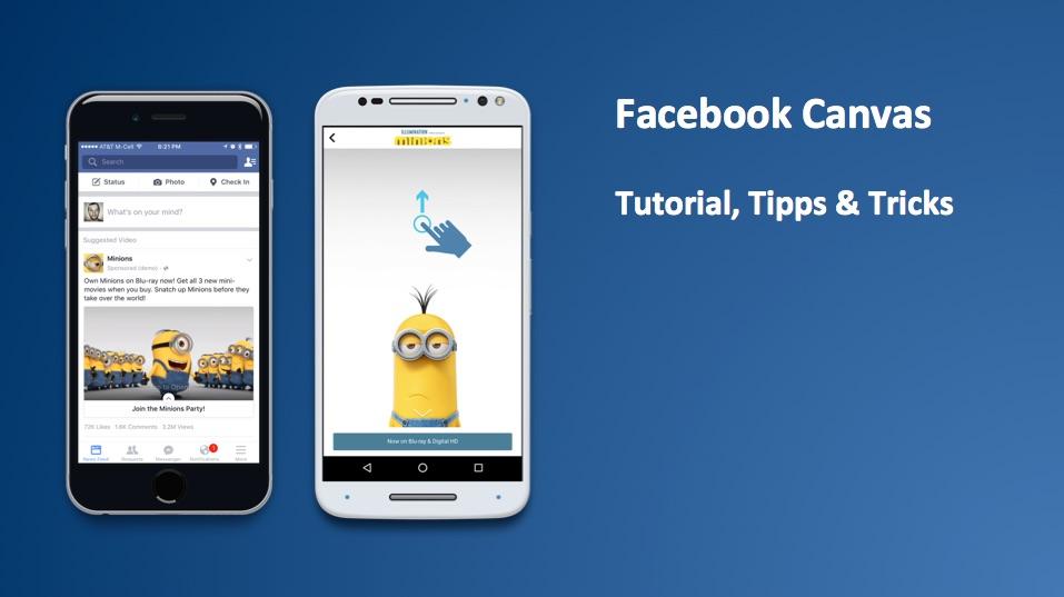 Facebook Canvas Ads: Tutorial, Funktionsumfang, Tipps, Tricks und aktuelle Probleme (Update)