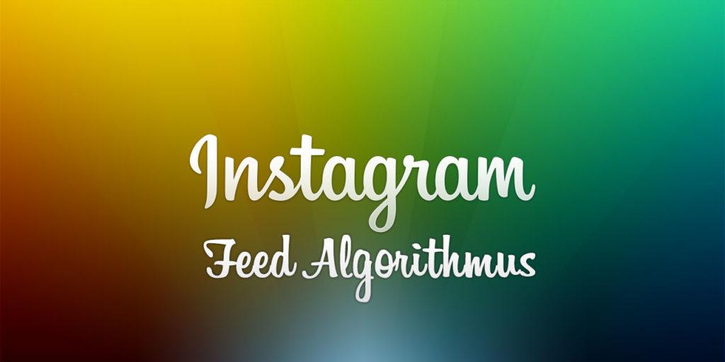 Der Instagram Feed-Algorithmus kommt – aber zuerst nur als Test