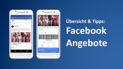 Facebook Angebote für Seiten: Übersicht, Tipps und neue Funktionen