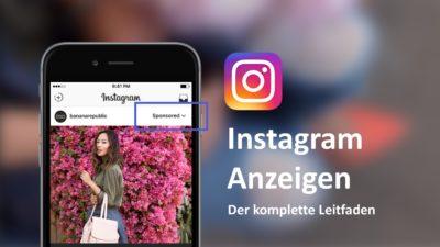 Der komplette Leitfaden: Instagram Anzeigen