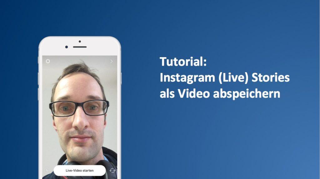 So gehts: Instagram Live Video aufnehmen und abspeichern