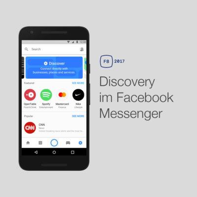 Discovery im Facebook Messenger: Neue Bots und Unternehmen entdecken (F8 2017)