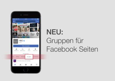 Facebook Gruppen für Pages: Alles zum Funktionsumfang und aktuellen Test (F8 2017)