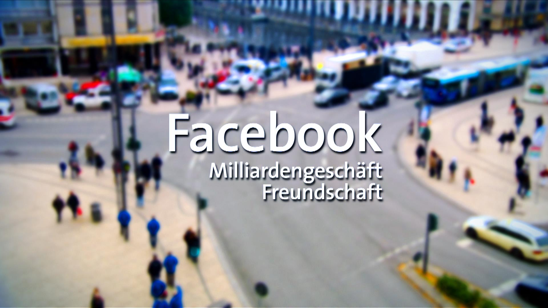 """Am 13. Februar – ARD Dokumentation """"Facebook – Milliardengeschäft Freundschaft"""""""