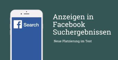 Test: Werbung in den Facebook Suchergebnissen