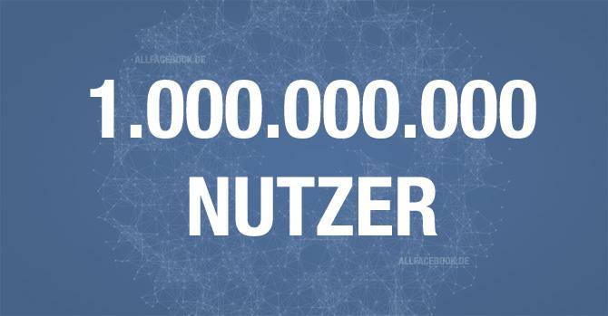 Meilenstein: 1.000.000.000 aktive Facebook Nutzer!