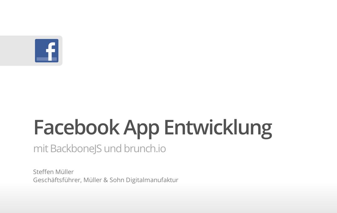 Facebook App Entwicklung mit BackboneJS und brunch.io @ AllFacebook Developer Conference
