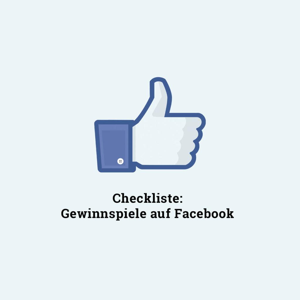 Checkliste: Das gilt es bei einem Facebook Gewinnspiel zu beachten.