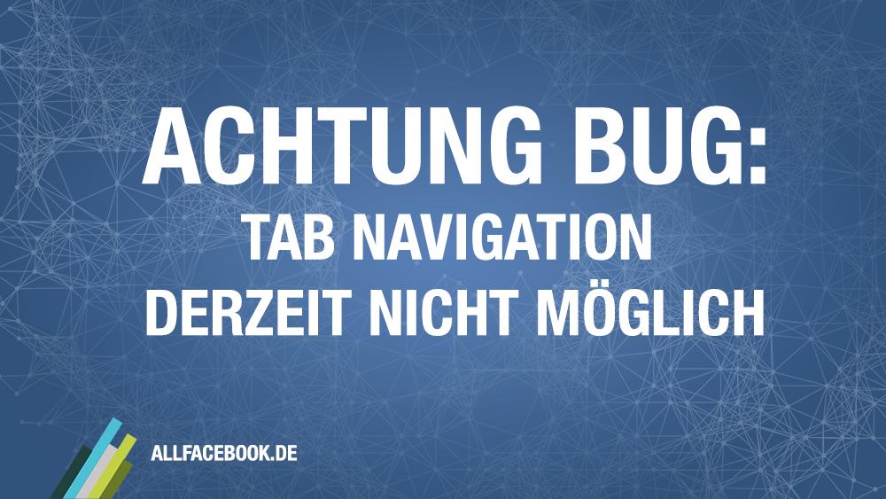 Achtung Bug: Navigation in Tabs funktioniert derzeit nicht