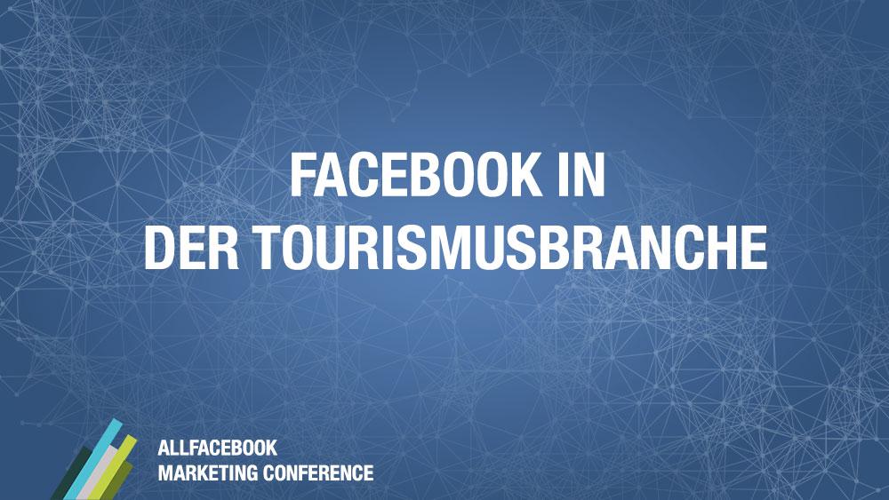 Facebook in der Tourismusbranche @ AllFacebook Marketing Conference
