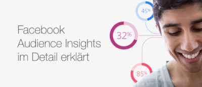 Facebook Audience Insights: Zielgruppenanalyse und -definition im Detail