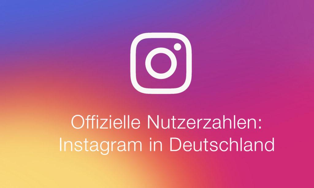 Offizielle Nutzerzahlen Instagram In Deutschland Und Weltweit