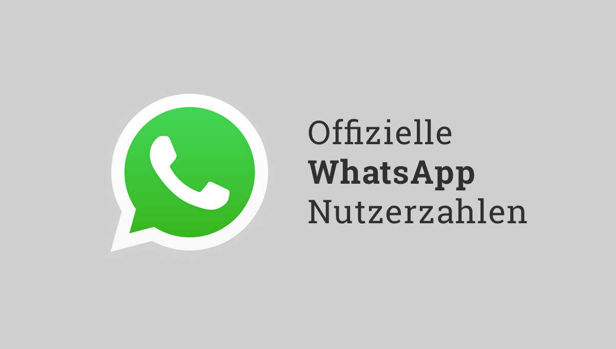 Die aktuellen & offiziellen WhatsApp Nutzerzahlen 20 Milliarden ...
