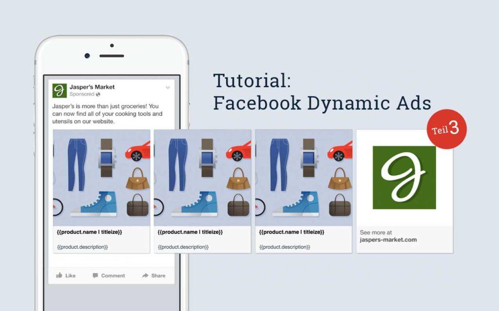 Tutorial: Die Erstellung von Dynamic Product Ads mit Tipps & Tricks (Teil 3)