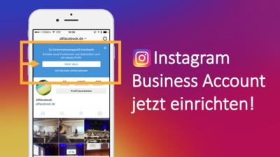 Anleitung: Instagram Business Account schon jetzt einrichten