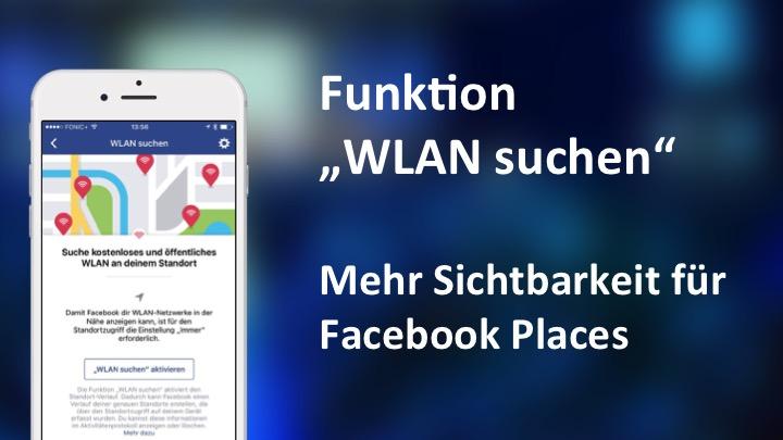 WLAN-Suchfunktion im globalen RollOut: Mehr Sichtbarkeit für Facebook Orte mit freiem WLAN