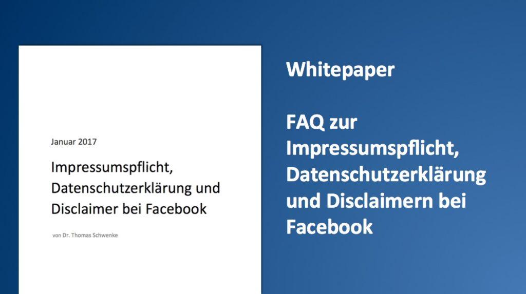 Whitepaper: FAQ zur Impressumspflicht, Datenschutzerklärung und Disclaimern bei Facebook