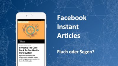 Instant Articles – Fluch oder Segen?