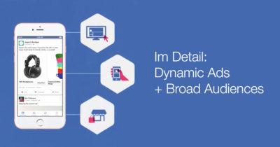 Die neuen Dynamic Ads mit Broad Audiences im Detail erklärt
