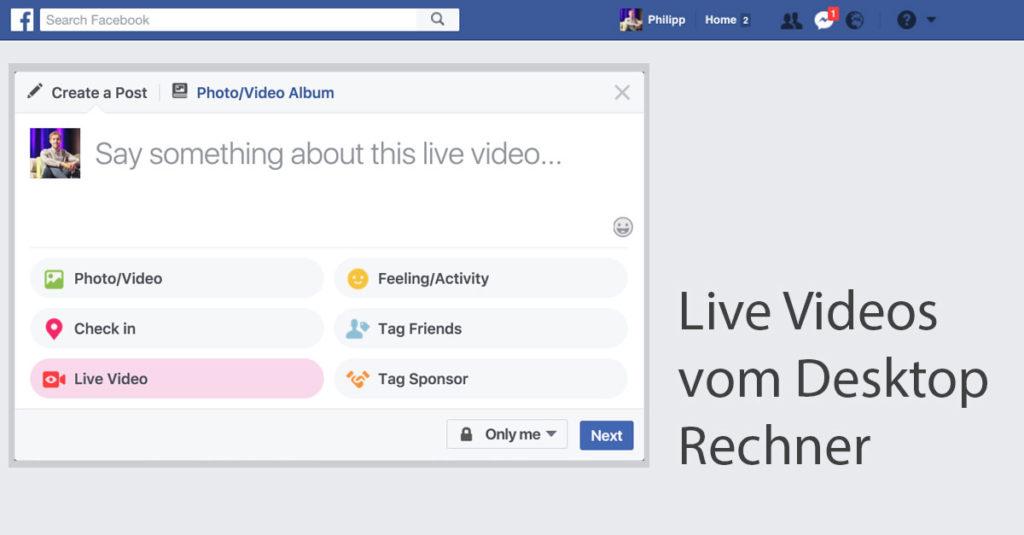 So geht's: Facebook Live Videos jetzt auch vom Desktop Rechner starten