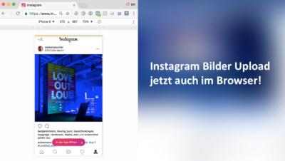 Neu: Instagram Bilder vom Desktop Rechner hochladen und einstellen!