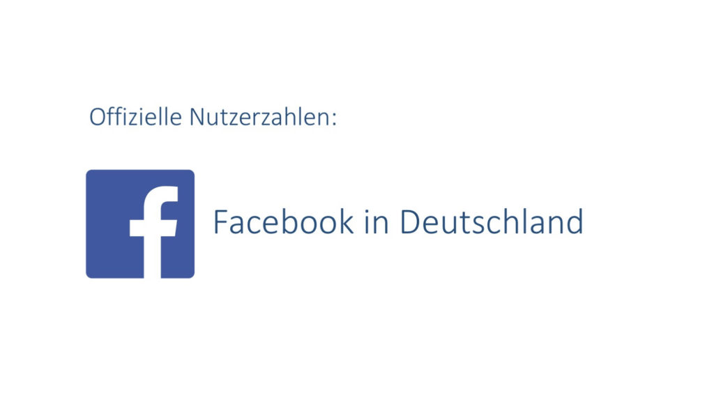 Offizielle Facebook Nutzerzahlen für Deutschland (Stand: März 2019)