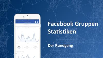 Facebook Gruppen Statistiken: Der detaillierte Rundgang