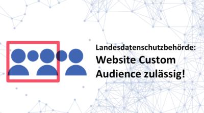 Landesdatenschutzbehörde erklärt Facebook Custom Audiences über die Webseite für zulässig