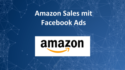 Wie man aus Facebook-Fans Amazon-Kunden macht – Social Commerce am Beispiel Facebook-Advertising und Amazon-Conversions
