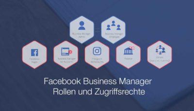 Facebook Business Manager: Alle Rollen und Zugriffsrechte im Überblick