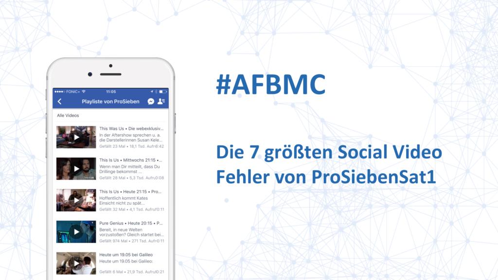 Die 7 größten Social Video Fehler von ProSiebenSat1 @AFBMC