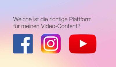 Facebook, Instagram und YouTube für Einsteiger: welche ist die richtige Plattform für meinen Video-Content?