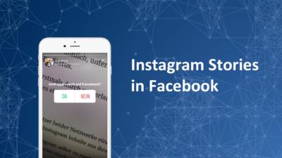 Jetzt möglich: Instagram Stories in Facebook