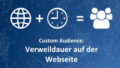 Custom Audience Option: Die aktivsten Webseitenbesucher als Facebook Zielgruppe definieren