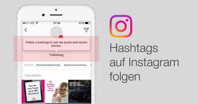 Neu: Hashtags direkt auf Instagram folgen