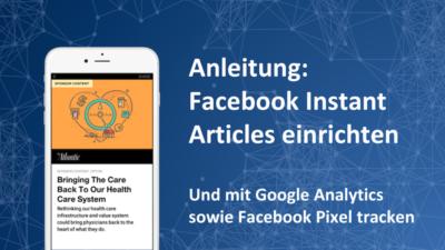 Wie du Instant Articles mit Google und Facebook Tracking Pixel einrichtest