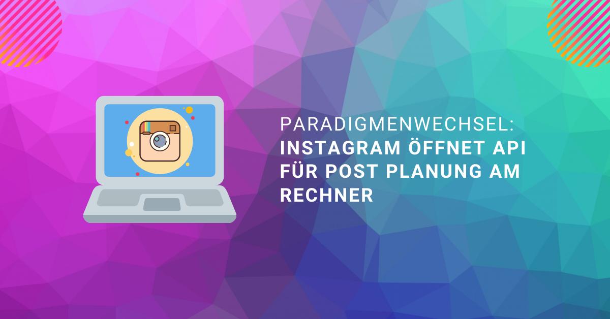 Instagram-ffnet-API-f-r-alle-und-erlaubt-damit-das-Planen-von-Posts
