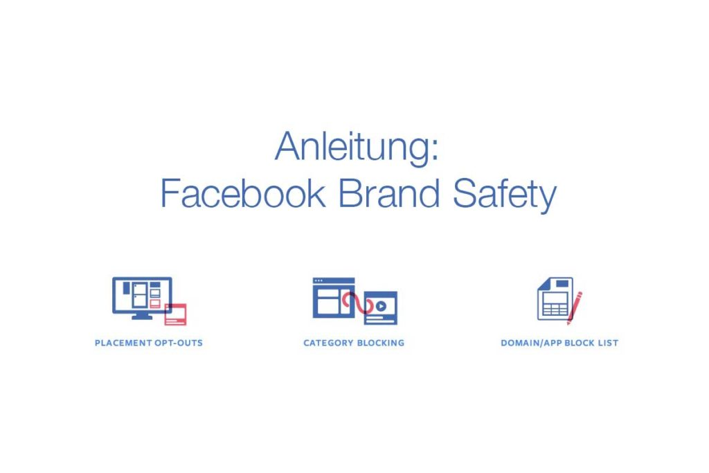 Placements und Blocklisten: eine Anleitung für mehr Brand Safety bei Facebook Anzeigen