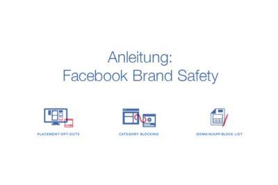Placements und Blocklisten: eine Anleitung für mehr Brand Safety bei Facebook Anzeigen (Update)