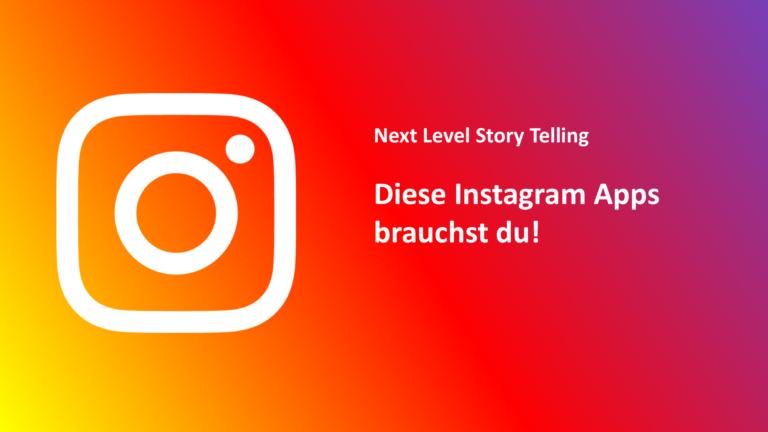 Instagram Apps die deinen Content aufs nächste Level heben (Aktualisiert)