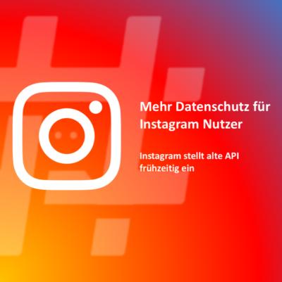 Datenschutz: Instagram stellt mit sofortiger Wirkung viele API Endpunkte ein