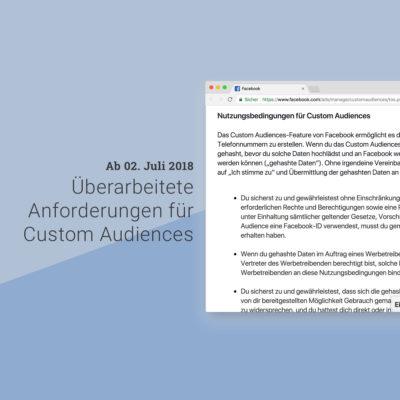 Ab dem 02. Juli 2018: Überarbeitete Anforderungen für Custom Audiences