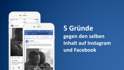 Fünf Gründe gegen den selben Inhalt auf Instagram und Facebook