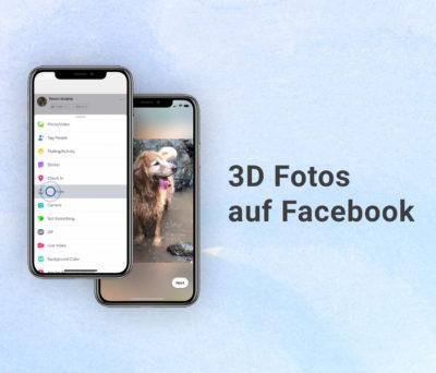 3D Fotos im Facebook Newsfeed: Details, Vorgaben, Tutorial und Tipps