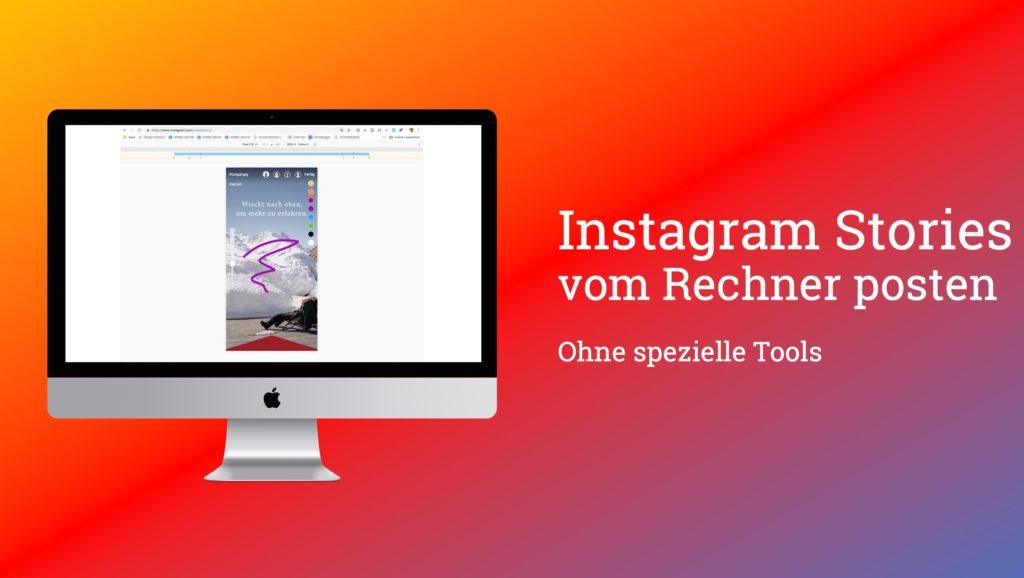 So gehts: Instagram Stories vom Rechner posten
